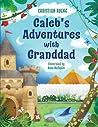 Caleb's Adventures with Granddad