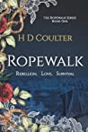 Ropewalk: Rebellion. Love. Survival