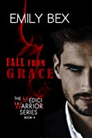 Fall From Grace: Book Four of The Medici Warrior Series