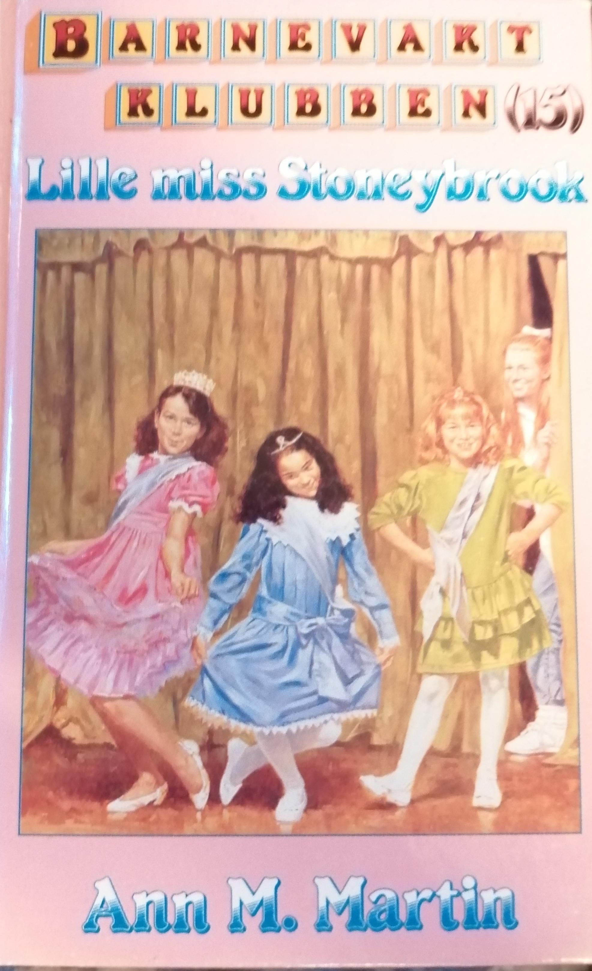 Lille miss Stoneybrook (Barnevaktklubben, #15) Ann M. Martin, Grete Lausund