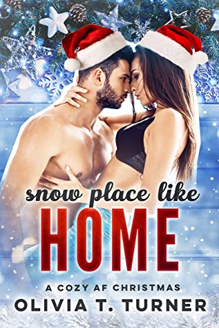 Snow Place Like Home by Olivia T Turner