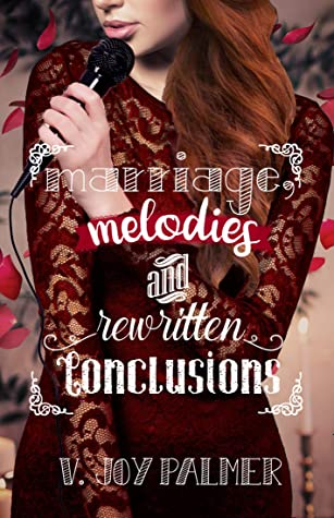 Marriage, Melodies, and Rewritten Conclusions
