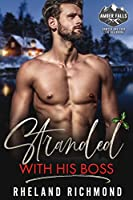 Stranded with His Boss (Amber Falls #1)