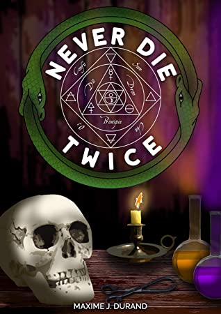 Never Die Twice by Maxime J. Durand