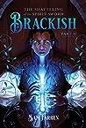 The Shattering of the Spirit-Sword Brackish: Part II (Brackish, Book #2)