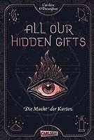 All Our Hidden Gifts - Die Macht der Karten