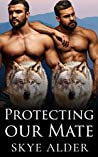 Protecting Our Mate (Ash Mountain Pack, #5)