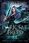 Dark Fae Freed (Broken Court, #2)