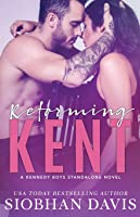 Reforming Kent: A Stand-Alone Angsty Bad Boy Romance