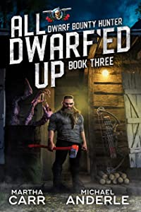 All Dwarf'ed Up (Dwarf Bounty Hunter #3)