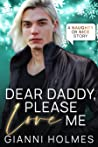 Dear Daddy, Please Love Me (Naughty or Nice, #1)