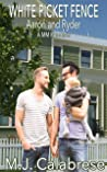 White Picket Fence: Aaron & Ryder