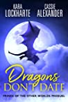 Dragons Don't Date (Prince of the Other Worlds Story #0.5)