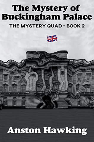 The Mystery of Buckingham Palace by Anston Hawking