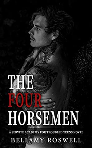 The Four Horsemen: A Servite Academy for Troubled Teens Novel (Book 1)
