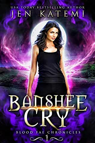 Banshee Cry (Blood Fae Chronicles Book 1)