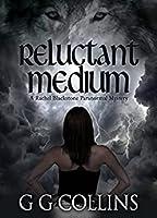 Reluctant Medium (Rachel Blackstone #1)