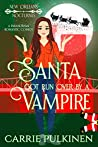 Santa Got Run Over by a Vampire (New Orleans Nocturnes, #3.5)