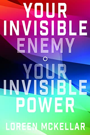 Your Invisible Enemy, Your Invisible Power