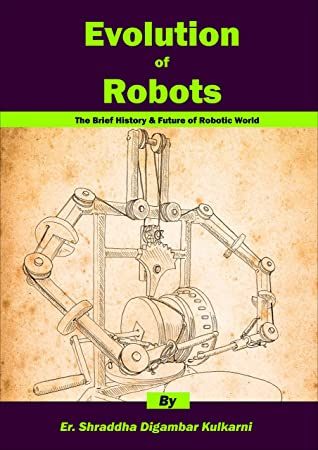 Evolution Of Robots: The Brief History & Future of Robotic World