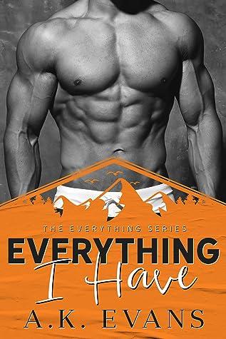 Everything I Have (Everything, #2)