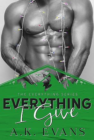 Everything I Give (Everything, #5)
