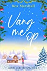 Vang me op by Roz Marshall