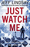 Just Watch Me (Riley Wolfe, #1)