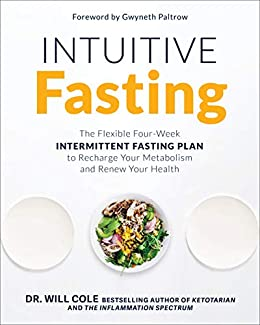 Intuitive Fasting: The Flexible Four-Week Intermittent Fasting Plan to Recharge You Metabolism and Renew Your Health