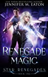Renegade Magic (Star Renegades Book 1)