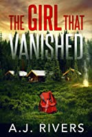 The Girl That Vanished (Emma Griffin FBI Krimi 2)