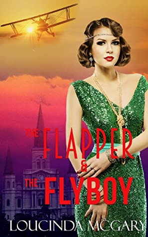 The Flapper and the Flyboy by Loucinda McGary