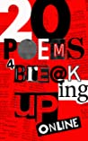 20 Poems for Breaking Up Online