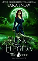 Luna Elegida (Luna Naciente #5)