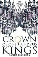 Crown of One Hundred Kings (Nine Kingdoms Trilogy)