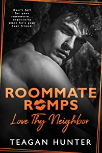 Love Thy Neighbor (Roommate Romps, #2)