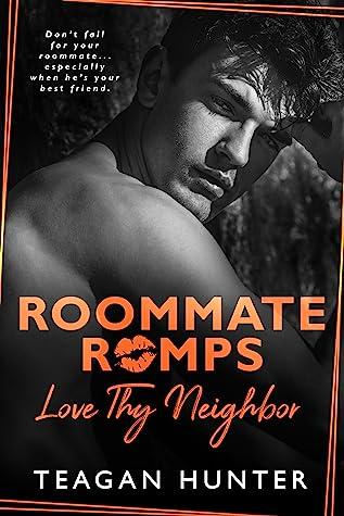 Love Thy Neighbor by Teagan Hunter