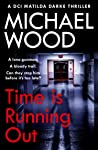 Time Is Running Out (DCI Matilda Darke #7)