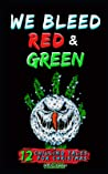 We Bleed Red & Green: 12 Chilling Tales for Christmas