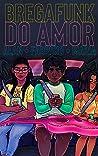 Bregafunk do amor (Clichês em rosa, roxo e azul Livro 11) ebook review