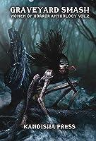 Graveyard Smash: Women of Horror Anthology Volume 2