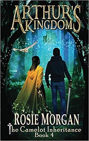 Arthur's Kingdom by Rosie Morgan