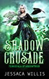 Shadow Crusade (Primordials of Shadowthorn #1)