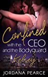 Confined with the CEO & The Bodyguard: Kelsey (Confined with the CEO and the Bodyguard)