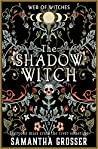 The Shadow Witch (Web of Witches, #3)