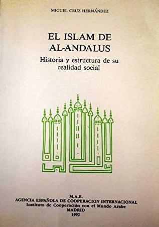 El Islam de al-Andalus: Historia y estructura de su realidad social