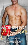 A Crush for Christmas by Elouise East