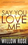 Say You Love Me (Eva Rae Thomas Mystery, #4)