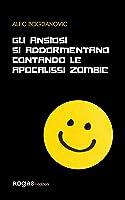 Gli ansiosi si addormentano contando le apocalissi zombie (Bandini)