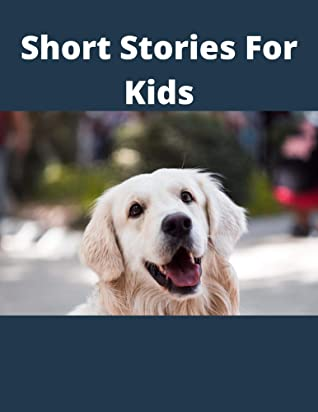 Short Stories For Kids: stories for kids at night times. bedtime stories for kids.stories for kids 9-10.scary stories for kids.stories for kids 4-6.stories for kids age 6-8
